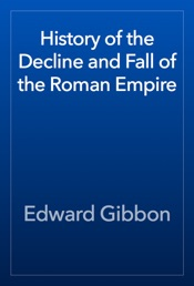 Download History of the Decline and Fall of the Roman Empire
