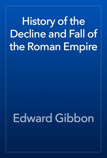 History of the Decline and Fall of the Roman Empire - Edward Gibbon book cover