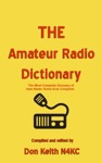 THE Amateur Radio Dictionary The Most Complete Glossary Of Ham Radio Terms Ever Compiled