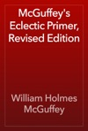 McGuffeys Eclectic Primer Revised Edition
