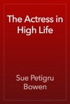 The Actress In High Life