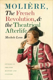 MOLIèRE, THE FRENCH REVOLUTION, AND THE THEATRICAL AFTERLIFE