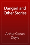Danger And Other Stories