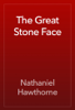 Nathaniel Hawthorne - The Great Stone Face artwork