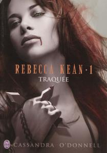 Rebecca Kean (Tome 1) - Traquée Couverture de livre