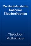 De Nederlandsche Nationale Kleederdrachten