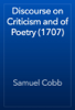 Samuel Cobb - Discourse on Criticism and of Poetry (1707) artwork