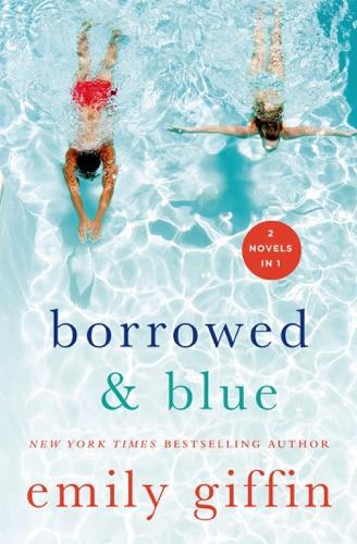 Emily Giffin - Borrowed & Blue