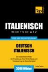 Deutsch-Italienischer Wortschatz Fr Das Selbststudium 3000 Wrter