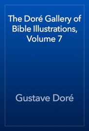 The Dor Gallery Of Bible Illustrations Volume 7