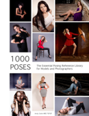 1000 Poses - The Essential Reference Library for Models and Photographers