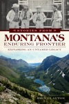 Stories From Montanas Enduring Frontier