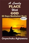 A Lonely Place With God 60 Days Meditation Book