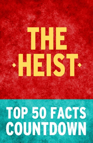 Top 50 Facts - The Heist by Daniel Silva: Top 50 Facts Countdown