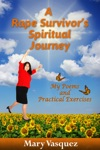 A Rape Survivors Spiritual Journey My Poems And Practical Exercises