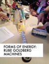 Forms Of Energy RuBe GoldBerg Machines