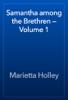 Marietta Holley - Samantha among the Brethren — Volume 1 artwork