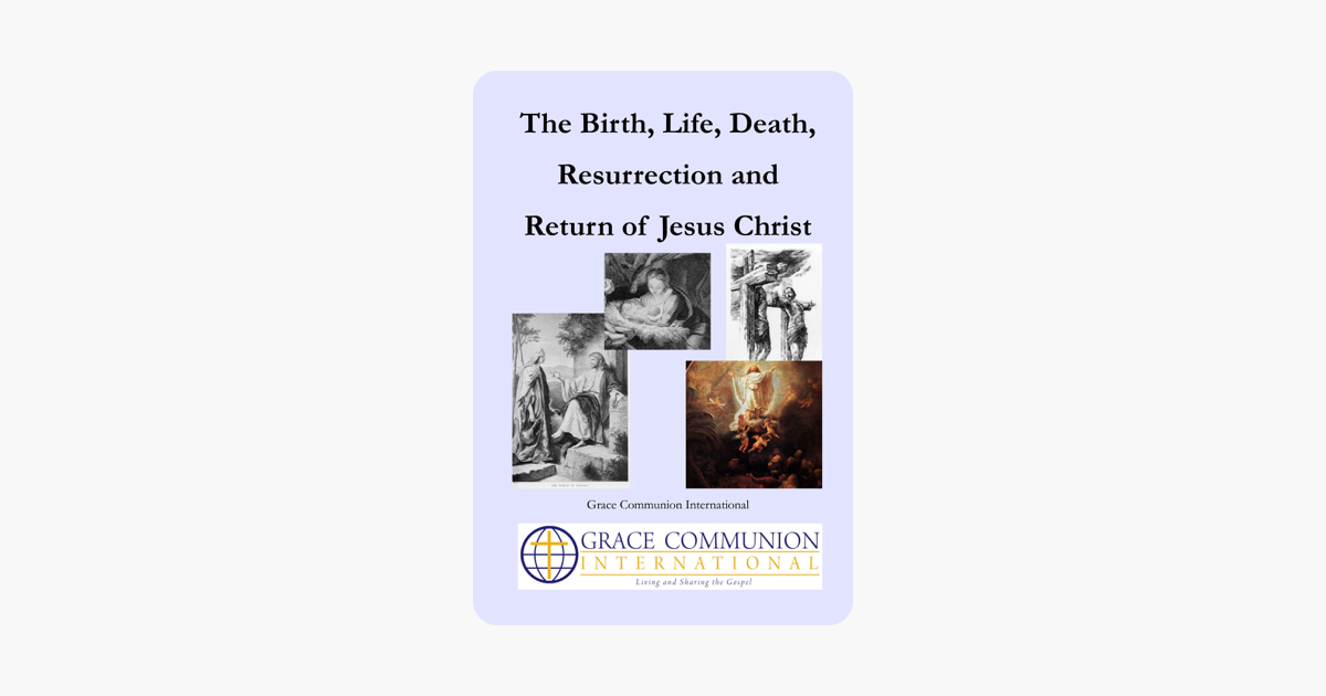 ‎The Birth, Life, Death, Resurrection and Return of Jesus Christ