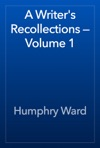 A Writers Recollections  Volume 1
