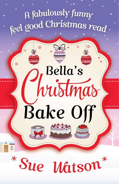 Bella's Christmas Bake Off - Sue Watson book cover