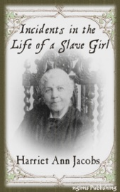 Incidents in the Life of a Slave Girl (Illustrated + FREE audiobook download link)