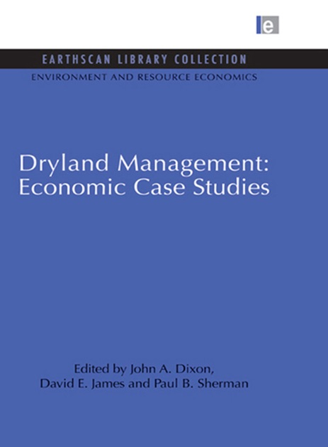 Dryland Management: Economic Case Studies by John A  Dixon, David E  James  & Paul B  Sherman on Apple Books