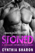 Stoned: A Billionaire Stepbrother With Benefits Romance (My Stepbrother's Keeper Book 1)