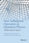 Non-Selfadjoint Operators In Quantum Physics