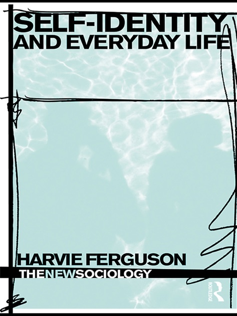 self identity and everyday life ferguson harvie