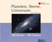 Planeten, Sterne, Universum: 100 Bilder - 100 Fakten