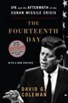 The Fourteenth Day JFK And The Aftermath Of The Cuban Missile Crisis Based On The Secret White House Tapes