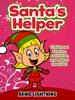 Santa's Helper: Christmas Stories, Activities, And Jokes For Kids!