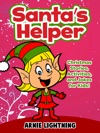 Santas Helper Christmas Stories Activities And Jokes For Kids