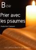 Prier avec les Psaumes - Augustin Crampon