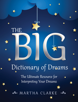 The Big Dictionary of Dreams - Martha Clarke book
