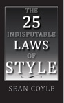 THE 25 INDISPUTABLE LAWS OF STYLE