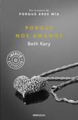 Download and Read Online Porque nos amamos (Porque eres mía 3)
