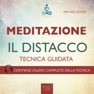 Meditazione. Il distacco da Michael Doody