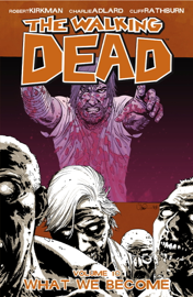 The Walking Dead, Vol. 10: What We Become book