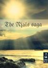 The Njls Saga - Heathen Mythology And Viking Myths Of Iceland The Story Of Burnt Njll Illustrated Edition