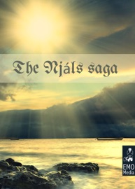 THE NJáLS SAGA - HEATHEN MYTHOLOGY AND VIKING MYTHS OF ICELAND: THE STORY OF BURNT NJáLL (ILLUSTRATED EDITION)