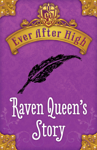 Ever After High: Raven Queen's Story