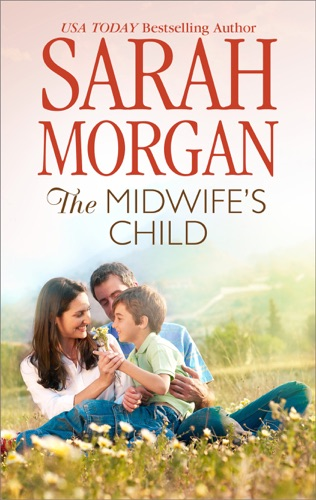 Sarah Morgan - The Midwife's Child