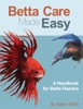Betta Care Made Easy