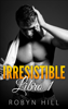 Robyn Hill - Irresistible - Libro 1 ilustración