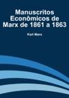 Manuscritos Econmicos De Marx De 1861 A 1863