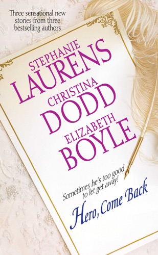 Stephanie Laurens, Christina Dodd & Elizabeth Boyle - Hero, Come Back