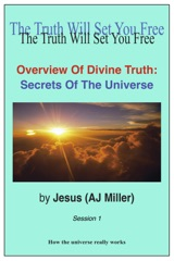 Overview of Divine Truth: Secrets of the Universe Session 1