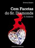 Cem facetas do Sr. Diamonds - vol. 9: Ardente Book Cover