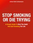 Stop Smoking Or Die Trying
